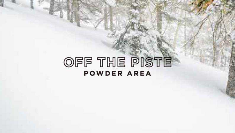 OFF THE PISTE